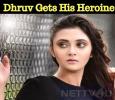 Dhruv Gets His Heroine! Tamil News