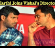 Karthi Joins Vishal's Director! Tamil News