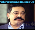 Will Vishwaroopam 2 Release On Time? Tamil News