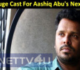 A Huge Cast For Aashiq Abu's Next! Malayalam News