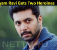 Jayam Ravi Gets Two Heroines For His Next! Tamil News
