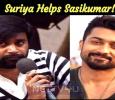 Suriya Helps Sasikumar! Tamil News