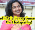 Radhika Commented About Thalapathy In Public!
