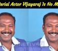 Serial Actor Vijayaraj Is No More!