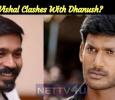 Vishal Clashes With Dhanush? Tamil News