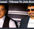 Kamal – Vikram To Join Soon!