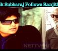 Karthik Subbaraj Follows Ranjith Style!