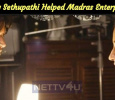 Vijay Sethupathi Helped Madras Enterprises!