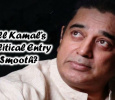 Will Kamal's Political Entry Be Smooth? Tamil News