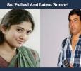 Sai Pallavi And Latest Rumor! Tamil News
