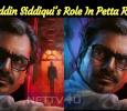 Nawazuddin Siddiqui's Role In Petta Revealed!