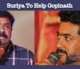 Suriya Helps Gopinath! Tamil News