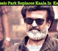 Jurassic Park Replaces Kaala In Chennai Kamala And Udhayam!