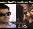 Cinematographer Ravi Varman Speaks About Ajith!