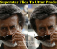 Superstar Flies To Uttar Pradesh For His Next Schedule! Tamil News