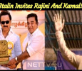 Stalin Invites Rajini And Kamal!