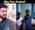Vijay Fans Arrested! Tamil News