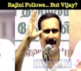 Rajini Follows… But Vijay?