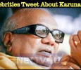 Celebrities Tweets About Karunanidhi! Tamil News
