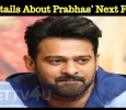 Details About Prabhas' Next Film! Tamil News