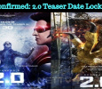 Confirmed: 2.0 Teaser Date Locked!