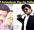 When Will Karunakaran Stop Leg Pulling Vijay? Tamil News