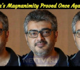 Thala's Magnanimity Proved Once Again! Tamil News