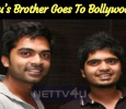 Simbu's Brother Goes To Bollywood! Tamil News