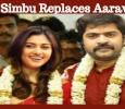 Simbu Replaces Aarav? Tamil News