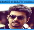 Vijay Returns To India To Celebrate Pongal!