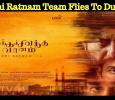 Mani Ratnam Team Flies To Dubai? Tamil News