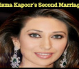 Karisma Kapoor's Second Marriage! Hindi News