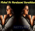It Is Vishal Vs Varalaxmi Sarathkumar! Tamil News