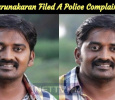 Karunakaran Filed A Police Complaint! Tamil News
