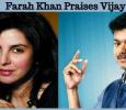 Farah Khan Praises Vijay!