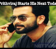 Prithviraj Starts His Next Today! Malayalam News
