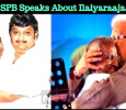 SPB Breaks The Silence! Speaks About Ilaiyaraaja… Tamil News