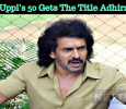 Uppi's 50 Gets The Title Adhira! Kannada News