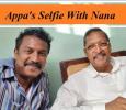 Appa's Selfie With Nana! Tamil News