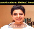Samantha Aims At National Award? Tamil News