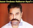 Kamal Haasan Condemns Nakkeeran Gopal's Arrest! Tamil News