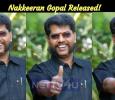 Nakkeeran Gopal Released! Tamil News