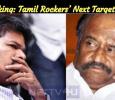 Breaking: Tamil Rockers' Next Target Is…