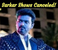 Sarkar Shows Canceled! Will Be Screened After Re-censoring!