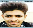TV Actor Deekshith Shetty Attacked!