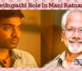 Vijay Sethupathi Role In Mani Ratnam Movie Revealed!