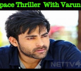 A Space Thriller In Tollywood With Varun Tej! Telugu News