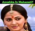 Anushka In Mahanati? Tamil News