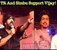 T Rajendar And Simbu Raise Voice For Vijay!