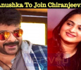 Anushka To Join Chiranjeevi?